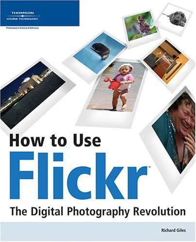 How to Use Flickr, The Digital Photography Revolution