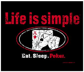 life is simple eat sleep poker
