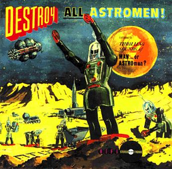 Man Or Astro Man? - Destroy all astromen (1994)