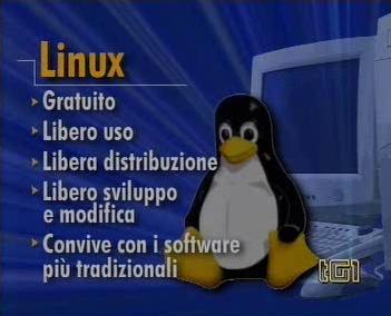 Linux al TG1 - Gratuito, Libero uso, Libera Distribuzione, Libero sviluppo e modifica, Convive con i software più tradizionali