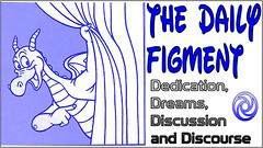 The Daily Figment: Dedication, Dreams, Discussion and Discourse