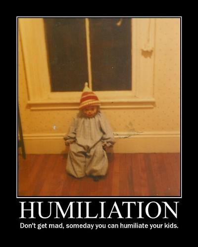 Humiliation