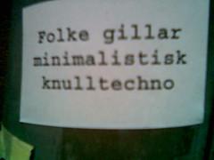 Folke gillar minimalistisk knulltechno