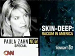 paula zahn racism special cnn