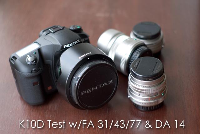 [測試] K10D test w/FA31/43/77 and DA 14