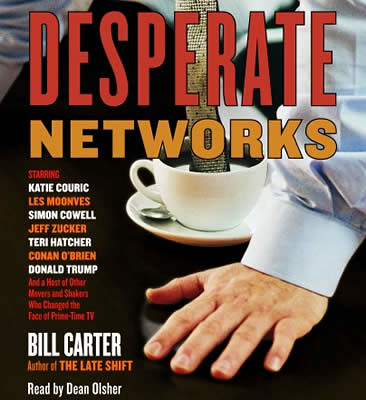 Desperate_Networks_Movers_and_Shakers_Who_Changed_the_Face_of_Prime-Time_TV_Bill_Carter_abridged_compact_discs