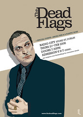 Poster for The Dead Flags, Early 2008 photo by Paula McGloin