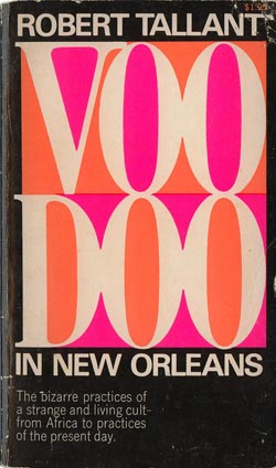 Voodoo in New Orleans, by Robert Tallant