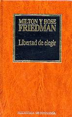 Friedman Libertad Elegir