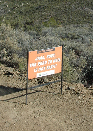 Jaaa, boet, the road to hell is not easy! (by Louis Rossouw)