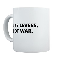 Make levees, not war