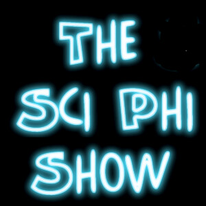 The Sci Phi Show