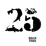 Rough Trade 25th Anniversary Compilation