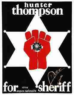 Hunter Thompson for Sheriff