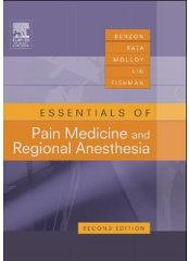 Essentials Of Pain Medicine And Regional Anesthesia