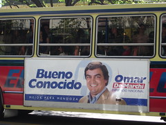Political ad from Mendoza, Argentina with the Slogan: Bueno. Conocido.