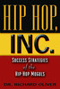 Hip-Hop - Success Strategies of the Rap Moguls