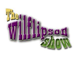 The Wilflipson Show