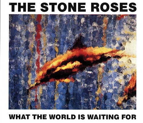 Stone Roses What The World