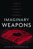 Imaginary Weapons - A Journey Through the Pentagon's Scientific Underworld