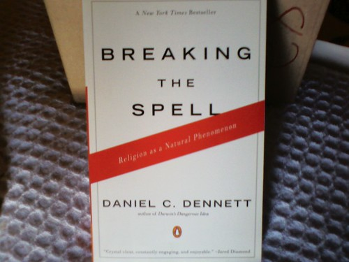 BREAKING THE SPELL Religion as a Natural Phenomenon by DANIEL C. DENNETT