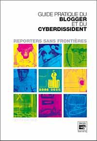 Guia Prático para Bloguers e Cyberdissidentes: Repórteres Sem Fronteiras