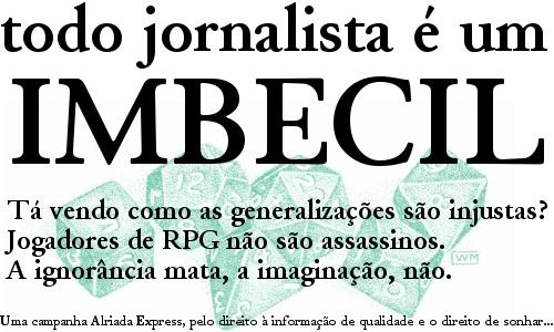 Campanha contra a estupidez e ignorância de alguns jornalistas e pais...