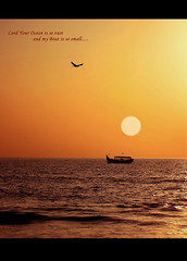 Lord Your Ocean is so vast and my Boat is so small..... photo by aroon_kalandy