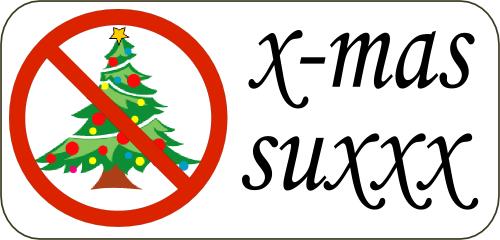 X-mas sucks!