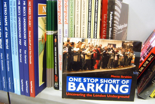 One Stop Short of Barking - Uncovering The London Underground