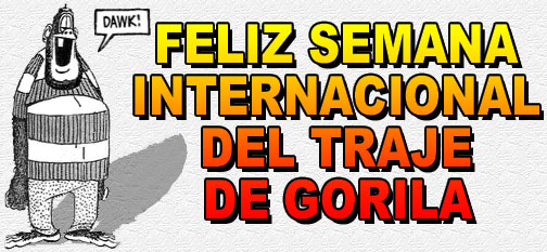 Feliz Semana Internacional del Traje de Gorila