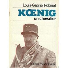 Général Koenig un chevalier par Louis Gabriel Robinet