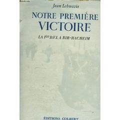 Bir Hakeim- Notre première victoire par Lebucois Jean Lebucois