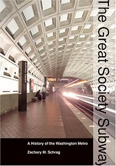 Image The Great Society Subway  A History of the Washington Metro (Creating the