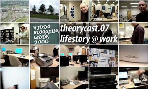 theorycast.07 :: lifestory @ work