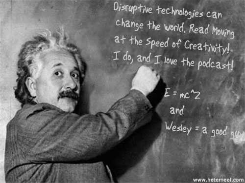 Einstein endorses Moving at the Speed of Creativity