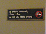To protect the quality of our coffee, please do not smoke