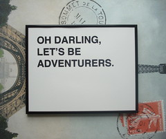 oh darling, let's be adventurers screenprinted poster - black photo by fifiduvie