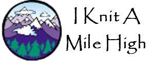 I Knit A Mile High