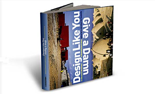 Design Like You Give A Damn, Architecture For Humanity, New Book, Cameron Sinclair, Humanitarian Design, Green Architecture, Social Architecture