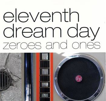 Zeroes and Ones - Eleventh Dream Day