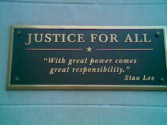 Justice for All * <q>With great power comes great responsibility.</q> Stan Lee