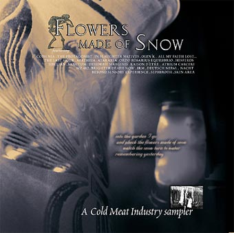 FLOWERS MADE OF SNOW: A Cold Meat Industry Sampler (Cold Meat Industry 2004)