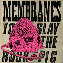 membranes | to slay the rock pig