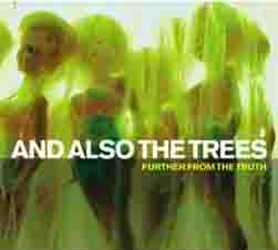 AND ALSO THE TREES: Further From the Truth (AATT 2003)