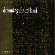 DRONNING MAUD LAND: Bedlam (Schwarzrock Records 2003)