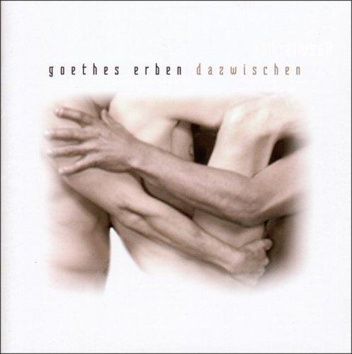 GOETHES ERBEN: Dazwischen (Genom 2005)