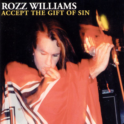 ROZZ WILLIAMS: Accept the gift of sin (Hollow Hills 2003)