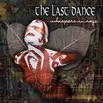 THE LAST DANCE: Whispers in Rage (Metropolis 2003)