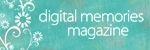 Digital Memories Magazine
